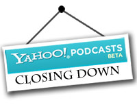 yahoo! podcasts closing
